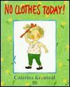 No Clothes Today! - Catarina Kruusval