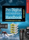 Pro Digital Photographer's Handbook - Michael Freeman