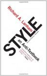 Style: An Anti-Textbook - Richard A. Lanham
