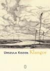 Klangor - Urszula Kozioł