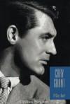 Cary Grant: A Class Apart - Graham McCann