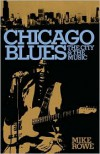 Chicago Blues: The City & the Music - Mike Rowe, Ronald Radano