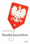 Banalny nacjonalizm - Michael Billig
