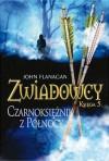 Czarnoksiężnik z Północy (Zwiadowcy, #5) - John Flanagan, Dorota Strukowska