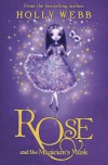 Rose and the Magician's Mask - Holly Webb