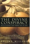The Divine Conspiracy: Rediscovering Our Hidden Life In God - Dallas Willard, Richard J. Foster