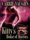 Kitty's House of Horrors (Kitty Norville) - Carrie Vaughn