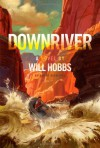 Downriver - Will Hobbs