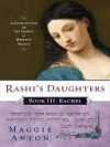 Rashi's Daughters, Book III: Rachel: A Novel of Love and the Talmud in Medieval France - Maggie Anton