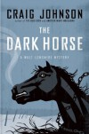 The Dark Horse - Craig Johnson