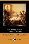 The Tragedy of Dido, Queen of Carthage (Dodo Press) - Christopher Marlowe, Thomas Nashe