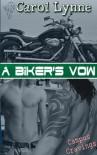 A Biker's Vow  - Carol Lynne