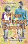 When You Least Expect It: A Novel - Whitney Gaskell