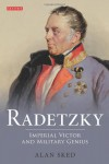 Radetzky: Imperial Victor and Military Genius - Alan Sked