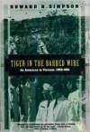 Tiger in the Barbed Wire: An American in Vietnam, 1952-91 (Kodansha Globe) - Howard R. Simpson