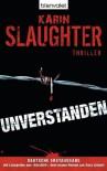 Unverstanden: Thriller (German Edition) - Klaus Berr, Karin Slaughter