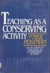 Teaching As A Conserving Activity - Neil Postman