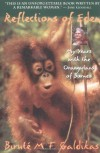 Reflections of Eden: My Years with the Orangutans of Borneo - Birute M.F. Galdikas