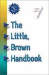The Little, Brown Handbook, Sixth Edition - H. Ramsey Fowler, Jane E. Aaron