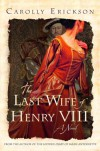 The Last Wife of Henry VIII - Carolly Erickson
