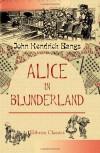 Alice in Blunderland: An Iridescent Dream - John Kendrick Bangs