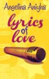Lyrics of Love - Angelina Aniyha