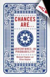Chances Are . . .: Adventures in Probability - Michael Kaplan, Ellen Kaplan