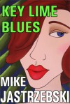 Key Lime Blues - Mike Jastrzebski