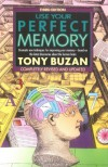 Use Your Perfect Memory: Dramatic New Techniques for Improving Your Memory - Tony Buzan