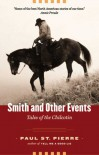 Smith and Other Events: Tales of the Chilcotin - Paul H. St. Pierre