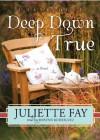 Deep Down True - Juliette Fay