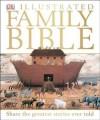 DK Illustrated Family Bible - DK CHILDREN