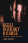 Rebel Without a Cause - Robert Mitchell Lindner, Sheldon Glueck, Eleanor T. Glueck