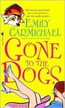 Gone to the Dogs - Emily Carmichael