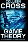 Game Theory - Colleen Cross