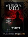 Tortured Souls: The Possession Of Clearwater Falls - J.J. White