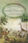 The Medici Giraffe and Other Tales of Exotic Animals and Power - Marina Belozerskaya