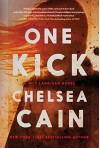 One Kick: A Novel (A Kick Lannigan Novel) - Chelsea Cain