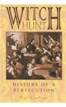 Witch Hunt: History of a Persecution - Nigel Cawthorne