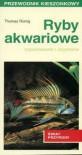 Ryby akwariowe. Rozpoznawanie i utrzymanie - Thomas Romig