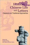 Humour in Chinese Life and Letters: Classical and Traditional Approaches - Jessica Davis (Editor),  Jocelyn Chey