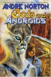 Gods and Androids - Andre Norton