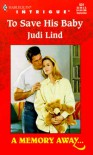 To Save His Baby - Judi Lind