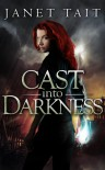 Cast into Darkness - Janet Tait