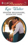 Spanish Billionaire, Innocent Wife - Kate Walker