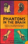 Phantoms in the Brain: Human Nature and the Architecture of the Mind - V.S. Ramachandran, Sandra Blakeslee