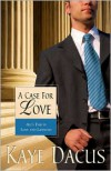 A Case for Love - Kaye Dacus