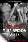 When Morning Comes (Fantasies: Thr33) - Avril Ashton