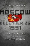 Moscow, December 25th, 1991 - Conor O'Clery