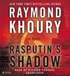 Rasputin's Shadow - Raymond Khoury, Richard Ferrone